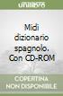 Midi dizionario spagnolo. Con CD-ROM