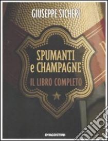 Spumanti e champagne libro di Sicheri Giuseppe