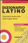 Dizionario latino. Dizionario essenziale della lingua latina