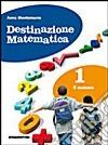 Destinazione matematica. Per la Scuola media (1) libro
