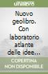 Nuovo Geolibro-Laboratorio atlante delle idee base. Per la Scuola media (1) libro
