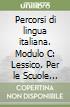 Percorsi di lingua italiana. Modulo C: Lessico. Per le Scuole superiori libro