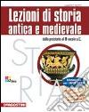 Lezioni di storia antica e medievale. Con espansione online. Per le Scuole superiori libro