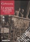 La guerra degli italiani. 1940-1945. 4 DVD. Con libro libro