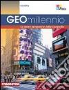 Geomillennio. Con laboratorio ambiente e sviluppo. Con espansione online. Per le Scuole superiori libro