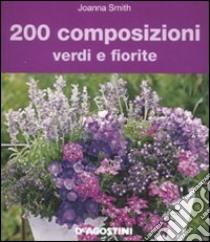 200 composizioni verdi e fiorite libro di Smith Joanna