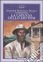La capanna dello zio Tom libro di Stowe Harriet B.