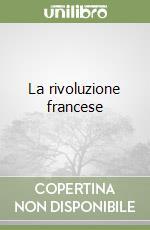 La rivoluzione francese libro di Furet François; Richet Denis