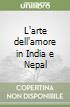 L'arte dell'amore in India e Nepal libro