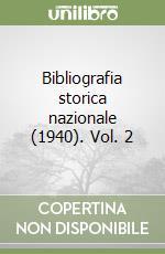 Bibliografia storica nazionale (1940) (2) libro