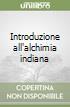 Introduzione all'alchimia indiana libro