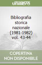 Bibliografia storica nazionale (1981-1982) vol. 43-44 libro