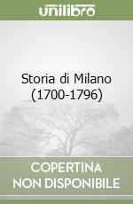 Storia di Milano (1700-1796) libro di Gorani Giuseppe