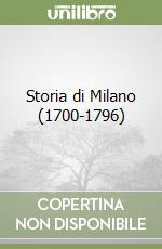 Storia di Milano (1700-1796) libro di Gorani Giuseppe