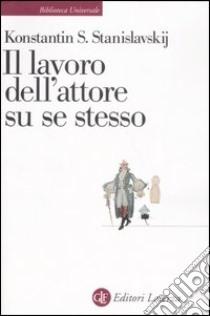 Il lavoro dell'attore su se stesso libro di Stanislavskij Konstantin S.