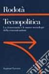 Tecnopolitica. Le democrazie e le nuove tecnologie della comunicazione libro