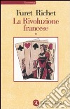 La Rivoluzione francese. Vol. 1 libro di Furet François; Richet Denis
