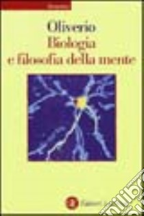 Biologia e filosofia della mente libro di Oliverio Alberto