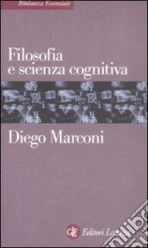 Filosofia e scienza cognitiva libro di Marconi Diego