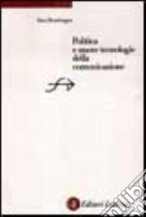 Politica e nuove tecnologie della comunicazione libro di Bentivegna Sara
