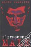 L'innocenza del Male. Il volto dello sterminio libro