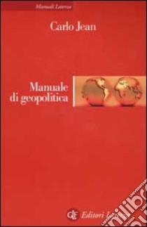 Manuale di geopolitica libro di Jean Carlo