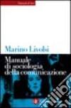 Manuale di sociologia della comunicazione libro
