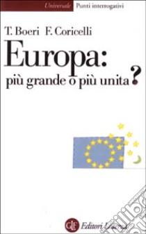 Europa: più grande o più unita? libro di Boeri Tito - Coricelli Fabrizio