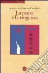 La paura e l'arroganza libro di Cardini F. (cur.)