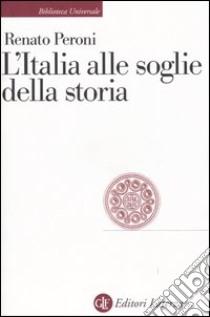 L'Italia alle soglie della storia libro di Peroni Renato