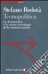 Tecnopolitica. La democrazia e le nuove tecnologie della comunicazione