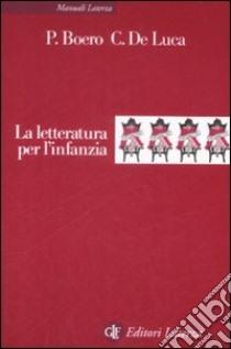 La Letteratura per l'infanzia libro di Boero Pino - De Luca Carmine
