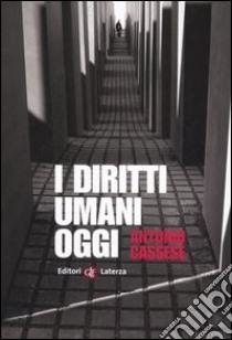 I diritti umani oggi libro di Cassese Antonio