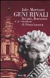 Geni rivali. Bernini, Borromini e la creazione di Roma barocca libro