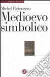 Medioevo simbolico libro