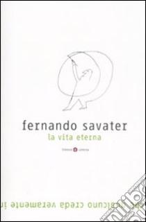 La vita eterna libro di Savater Fernando