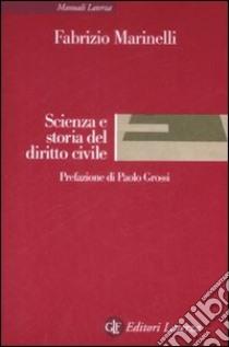 Scienza e storia del diritto civile libro di Marinelli Fabrizio
