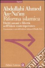 Riforma islamica. Diritti umani e libertà nell'Islam contemporaneo libro