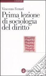 Prima lezione di sociologia del diritto libro