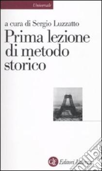 Prima lezione di metodo storico libro