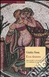 Eros tiranno. Sessualità e sensualità nel mondo antico libro