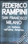 San Francisco-Milano. Un italiano nell'altra America libro