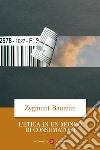 L'etica in un mondo di consumatori libro