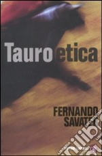Tauroetica libro di Savater Fernando