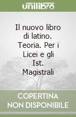 Il nuovo libro di latino. Per il biennio (1) libro di Ghiselli Alfredo - Concialini Gabriella