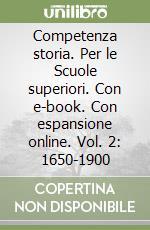 Competenza storia. Con e-book. Con espansione online. Per le Scuole superiori libro di Montanari Massimo
