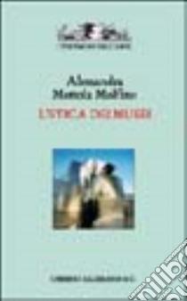 L'etica dei musei libro di Mottola Molfino Alessandra