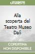 Alla scoperta del Teatro Museo Dal�