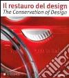 Restauro del design-The conservation of design. Riflessioni ed esperienze dal progetto di studio e conservazione sulla collezione storica del premio Compasso d'Oro.. libro