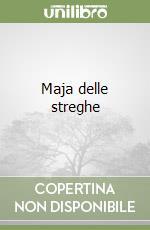 Maja delle streghe libro di Boldrini Giuliana